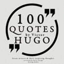 100 Quotes by Victor Hugo: Great Writers and Their Inspiring Thoughts MP3 Audiobook