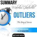 Malcolm Gladwell's Outliers: The Story of Success Summary (Unabridged) MP3 Audiobook