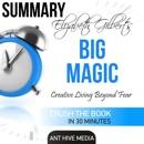 Elizabeth Gilbert's Big Magic: Creative Living Beyond Fear Summary (Unabridged) MP3 Audiobook