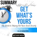 Summary of 'Get What's Yours' Revised: The Secrets to Maxing out Social Security (Unabridged) MP3 Audiobook