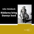 Riddarna kring Dannys bord [Tortilla Flat] (Unabridged) MP3 Audiobook