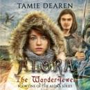 Alora: The Wander-Jewel: The Alora Series, Volume 1 (Unabridged) MP3 Audiobook