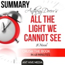 Anthony Doerr's All the Light We Cannot See: Summary & Review (Unabridged) MP3 Audiobook
