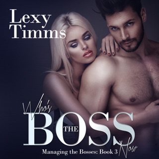 Who's the Boss Now: Managing the Bosses, Book 3 (Unabridged) E-Book Download