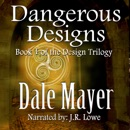 Dangerous Designs: Design Series (Unabridged) MP3 Audiobook