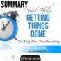 Summary David Allen's Getting Things Done (Unabridged)