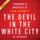 The Devil in the White City by Erik Larson: Summary & Analysis (Unabridged) MP3 Audiobook