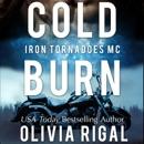 Cold Burn: An Iron Tornadoes MC Romance, Book 2 (Unabridged) MP3 Audiobook