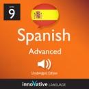 Learn Spanish - Level 9: Advanced Spanish, Volume 3: Lessons 1-25: Advanced Spanish #2 (Unabridged) MP3 Audiobook
