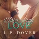 Intercepting Love: Second Chances, Book 5 (Unabridged) MP3 Audiobook