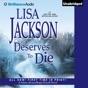 Deserves to Die: Selena Alvarez/Regan Pescoli, Book 6 (Unabridged)