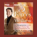 The Five Forces of Wellness: The Ultraprevention System for Living an Active, Age-Defying, Disease-Free Life MP3 Audiobook