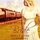 Train Station Bride: Prairie Romance: Crawford Family, Book 1 (Unabridged) MP3 Audiobook
