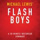 Flash Boys: A Wall Street Revolt by Michael Lewis - A 30 Minute Summary (Unabridged) MP3 Audiobook