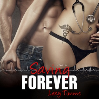 Saving Forever, Part 6: A Romantic Medical Love Story (Unabridged) E-Book Download