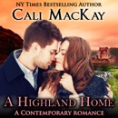 A Highland Home: The Highland Heart, Book 2 (Unabridged) MP3 Audiobook