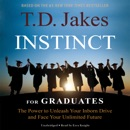 INSTINCT for Graduates: The Power to Unleash Your Inborn Drive and Face Your Unlimited Future (Unabridged) MP3 Audiobook