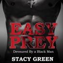 Easy Prey: Devoured By a Black Man (Unabridged) MP3 Audiobook