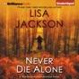 Never Die Alone (Unabridged)