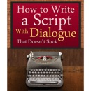 Download How to Write a Script With Dialogue that Doesn't Suck (ScriptBully Book Series) (Unabridged) MP3