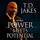 When Power Meets Potential: Unlocking God's Purpose in Your Life (Unabridged) MP3 Audiobook