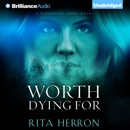 Worth Dying For: A Slaughter Creek Novel, Book 3 (Unabridged) MP3 Audiobook