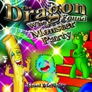 The Dragon Who Found a Monster Party: Dragon Who Series Volume 3 (Unabridged) MP3 Audiobook