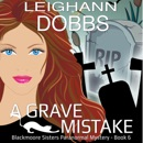 A Grave Mistake: Blackmoore Sisters Paranormal Mystery Series Volume 6 (Unabridged) MP3 Audiobook