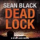 Deadlock: The Second Ryan Lock Thriller (Unabridged) MP3 Audiobook