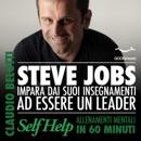 Steve Jobs. Impara dai suoi insegnamenti ad essere un leader: Self Help. Allenamenti mentali in 60 minuti descarga de libros electrónicos