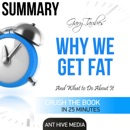 Summary: Gary Taubes'Why We Get Fat: And What to Do About It' (Unabridged) MP3 Audiobook