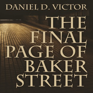 The Final Page of Baker Street: The Exploits of Mr. Sherlock Holmes, Dr. John H. Watson, and Master Raymond Chandler (Unabridged) E-Book Download