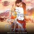 His Dangerous Bride: The Brides of Paradise Ranch - Spicy Version, Book 2 (Unabridged) MP3 Audiobook