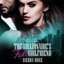 The Billionaire's Fake Girlfriend - Part 3: The Billionaire Saga, Book 3 (Unabridged) MP3 Audiobook