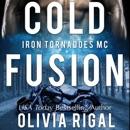 Cold Fusion: An Iron Tornadoes MC Romance, Book 3 (Unabridged) MP3 Audiobook