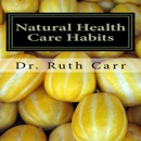 Natural Health Care Habits: Life Enhancing Ideas for Your Health (Unabridged) MP3 Audiobook