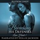 Breaching His Defenses: Love Hack Book 1 (Unabridged) MP3 Audiobook