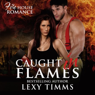 Caught in Flames: Firehouse Romance Series, Book 1 (Unabridged) E-Book Download