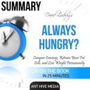 Summary David Ludwig's Always Hungry?: Conquer Cravings, Retrain Your Fat Cells, and Lose Weight Permanently (Unabridged) MP3 Audiobook