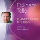 Download Transcending the Ego: Finding Our Roots in Being MP3