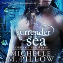 Surrender to the Sea: Lords of the Abyss, Book 4 (Unabridged) MP3 Audiobook
