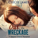 Out of the Wreckage: Second Chance Series, Book 2 (Unabridged) MP3 Audiobook