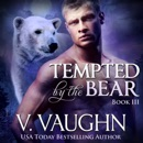 Tempted by the Bear: Book 3: BBW Werebear Shifter Romance (Unabridged) MP3 Audiobook