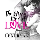 The Wrong Kind of Love (Unabridged) MP3 Audiobook