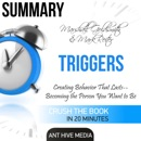 Summary of Marshall Goldsmith & Mark Reiter's Triggers: Creating Behavior That Lasts - Becoming the Person You Want to Be (Unabridged) MP3 Audiobook