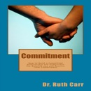 Commitment: How to Build a Committed Relationship and Understand the Benefits You Will Receive from Commitment (Unabridged) MP3 Audiobook