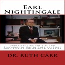 Earl Nightingale: Understanding the Life and Teachings of One of Americas First and Greatest Motivational Speakers (Unabridged) MP3 Audiobook