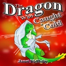 The Dragon Who Caught a Cold: Dragon Who Series, Book 6 (Unabridged) MP3 Audiobook