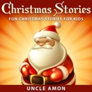 Christmas Stories: Fun Christmas Stories for Kids (Unabridged) MP3 Audiobook