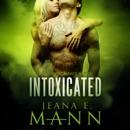 Intoxicated: Felony Romance, Book 1 (Unabridged) MP3 Audiobook